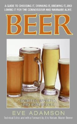 Beer: Domestic, Imported, and Home Brewed