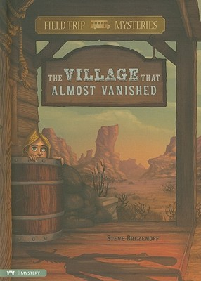 The Village That Almost Vanished by Steve Brezenoff