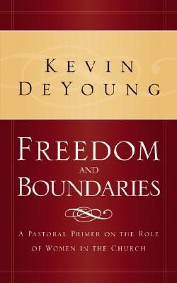 Freedom and Boundaries by Kevin DeYoung