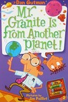 Mr. Granite Is from Another Planet! (My Weird School Daze, #3)