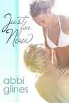 Just for Now by Abbi Glines