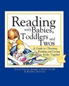 Reading with Babies, Toddlers and Twos: A Guide to Choosing, Reading and Loving Books Together
