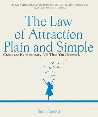 The Law of Attraction, Plain and Simple: Create the Extraordinary ...