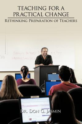 Teaching for a Practical Change: Rethinking Preparation of Teachers