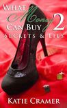 Secrets & Lies (What Money Can Buy #2)