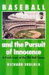 Baseball and the Pursuit of Innocence: A Fresh Look at the Old Ball Game