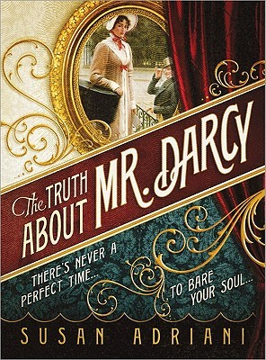 The Truth about Mr. Darcy by Susan Adriani