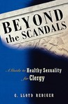 Beyond the Scandals: A Guide to Healthy Sexuality for Clergy