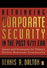 Rethinking Corporate Security in the Post-9/11 Era: Issues and Strategies for Today's Global Business Community