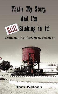 That's My Story, and I'm Still Sticking to It!: Fennimore.as I Remember, Volume II