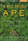 Well-Dressed Ape, The: A Natural History of Myself