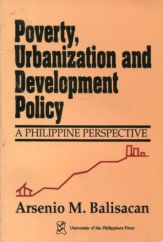 Poverty, Urbanization and Development Policy: A Philippine Perspective