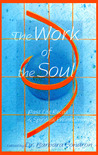 The Work of the Soul: Past Life Recall and Spiritual Enlightenment