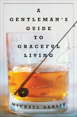A Gentleman's Guide to Graceful Living