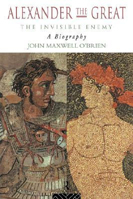 Image result for alexander the great the unseen enemy john maxwell obrien
