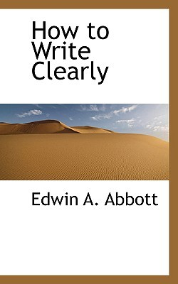 How to Write Clearly by Edwin A. Abbott