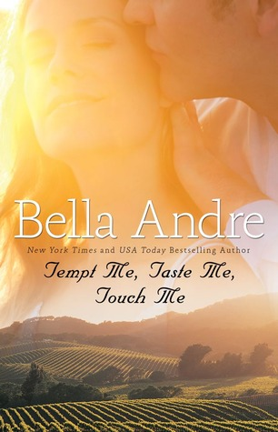 Tempt Me, Taste Me, Touch Me by Bella Andre