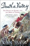 Death or Victory: The Battle of Quebec and the Birth of Empire