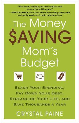 The Money Saving Mom's Budget by Crystal Paine