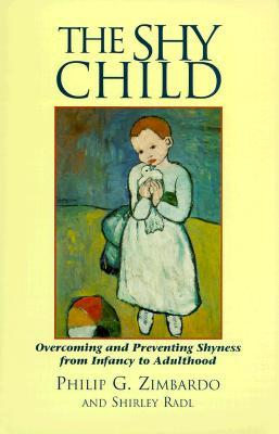The Shy Child: A Parent's Guide to Preventing and Overcoming Shyness from Infancy to Adulthood