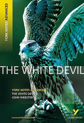The White Devil, John Webster: Notes. by Jan Sewell