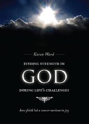 Finding Strength in God During Life's Challenges: How Faith Led a Cancer Survivor to Joy