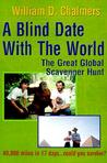 A Blind Date with the World: The Great Global Scavenger Hunt