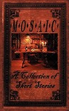 Mosaic: A Collection of Short Stories