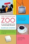The Quantum Zoo: A Tourist's Guide to the Neverending Universe