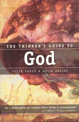 The Thinker's Guide to God by Peter Vardy