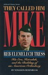 They Called Him Mike: Reb Elemelech Tress: His Era, Hatzalah, and the Building of an American Orthodoxy