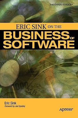 Eric Sink on the Business of Software by Eric Sink