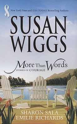 More Than Words: Stories Of Courage: Homecoming Season / The Yellow Ribbon / Hanging By A Thread (Lakeshore Chronicles #4.5)