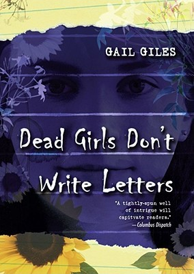 Dead Girls Don't Write Letters by Gail Giles