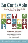 Be CentsAble: How to Cut Your Household Budget in Half