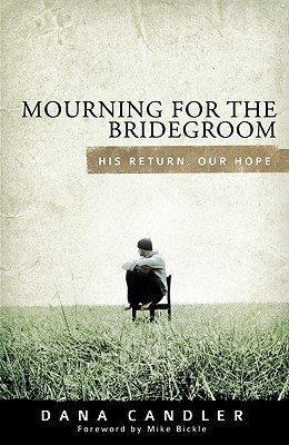 Mourning for the Bridegroom by Dana Candler