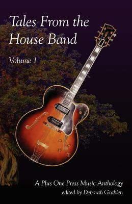 Tales from the House Band, Volume 1 by Deborah Grabien