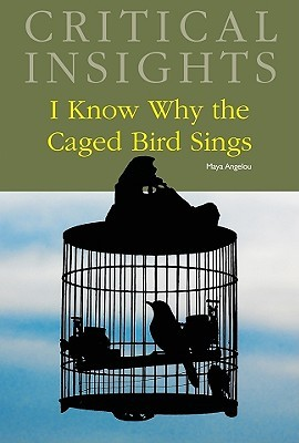 I know why the caged bird sings, by Maya Angelou by Mildred R ...