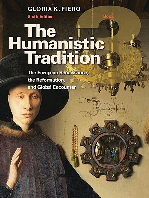 The Humanistic Tradition Book 3 by Gloria K. Fiero