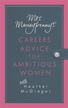Mrs. Moneypenny's Careers Advice for Ambitious Women
