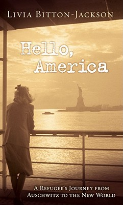 Hello, America: A Refugee's Journey from Auschwitz to the New World (Elli Friedmann #3)