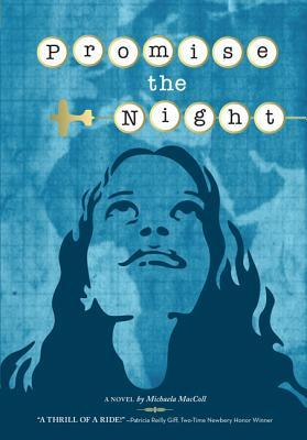 Promise the Night by Michaela MacColl