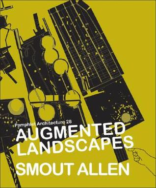 Augmented Landscapes (Pamphlet Architecture)