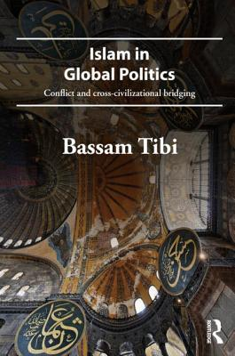 Islam in Global Politics: Conflict and Cross-Civilizational Bridging