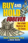 Buy and Hold Forever: How to Build Wealth for the 21st Century
