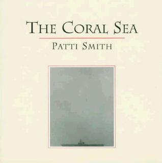 The Coral Sea by Patti Smith