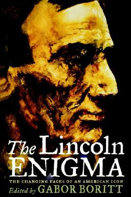 The Lincoln Enigma: The Changing Faces of an American Icon