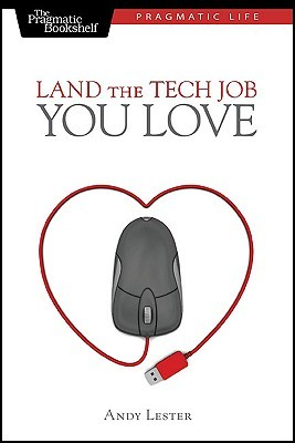 Land the Tech Job You Love by Andy Lester