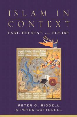 Islam in Context: Past, Present, and Future