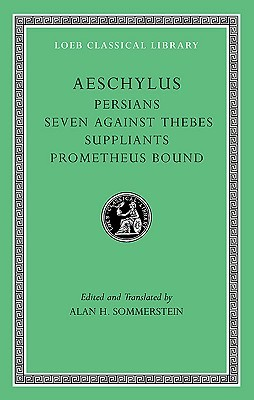 Persians/Seven against Thebes/Suppliants/Prometheus Bound by Aeschylus